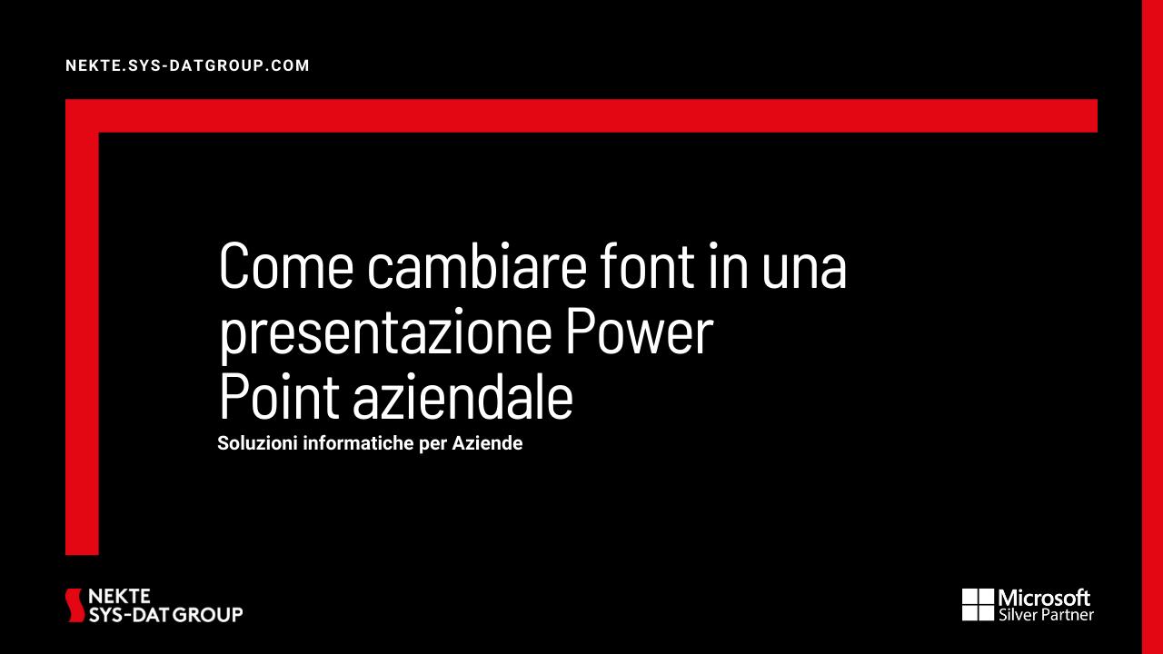 Come cambiare font in una presentazione Power Point aziendale