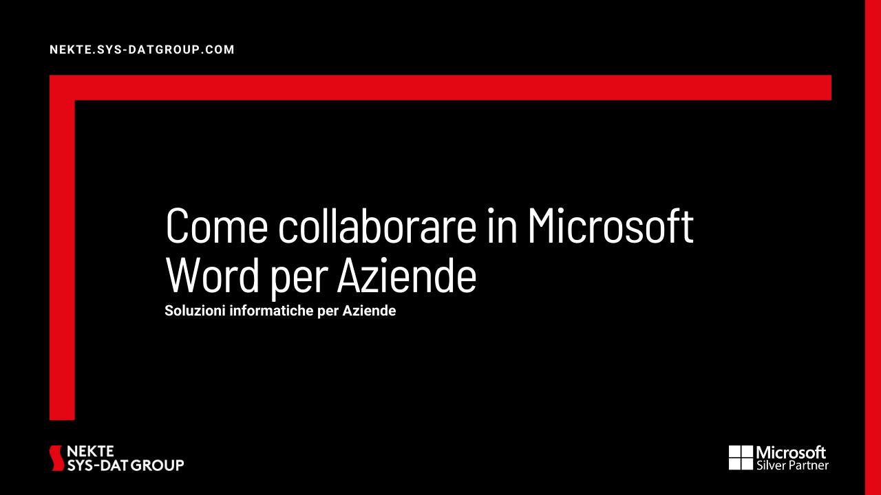 Come collaborare in Microsoft Word per Aziende