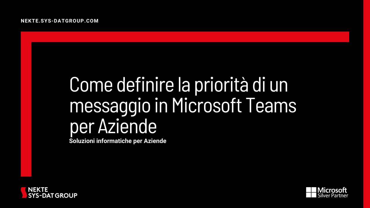 Come definire la priorità di un messaggio in Microsoft Teams per Aziende
