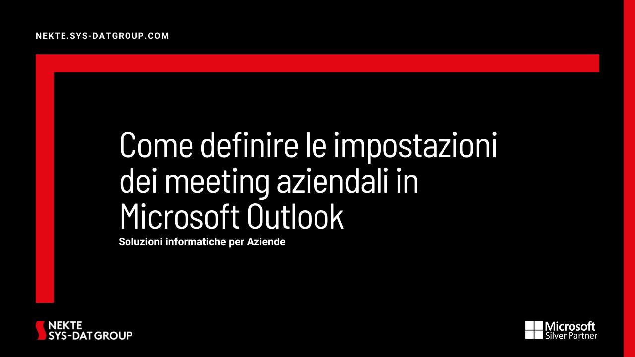 Come definire le impostazioni dei meeting aziendali in Microsoft Outlook