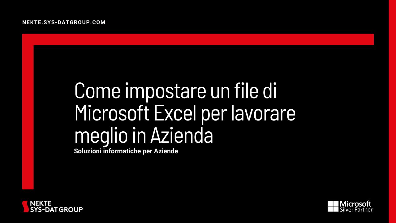 Come impostare un file di Microsoft Excel per lavorare meglio in Azienda