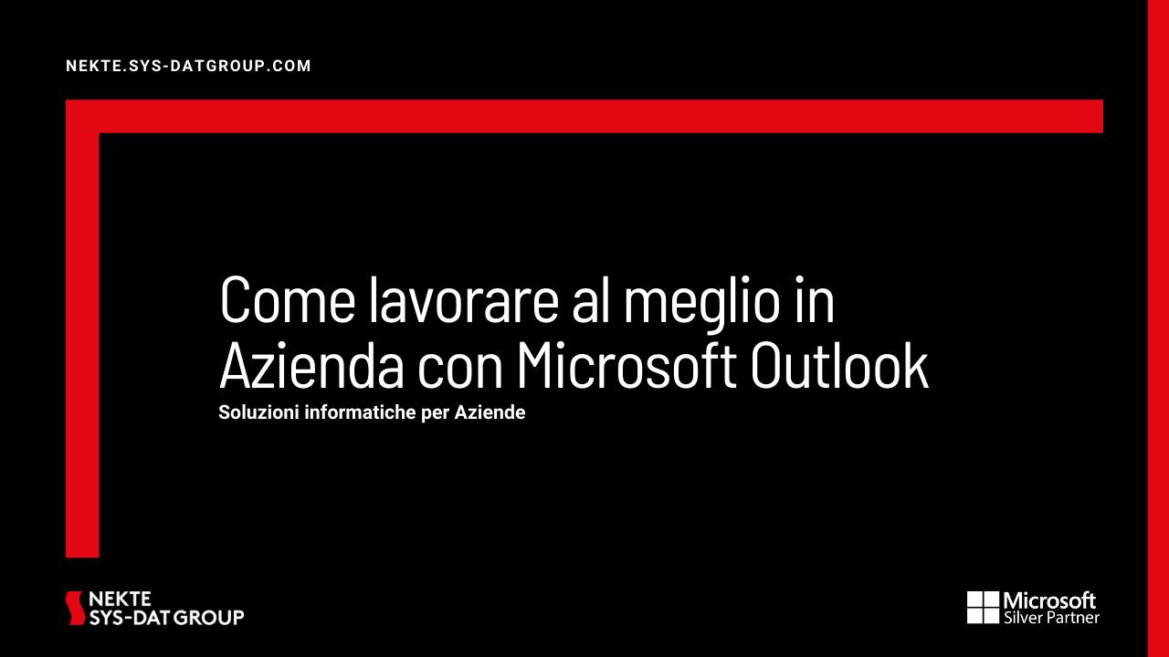 Come lavorare al meglio in Azienda con Microsoft Outlook