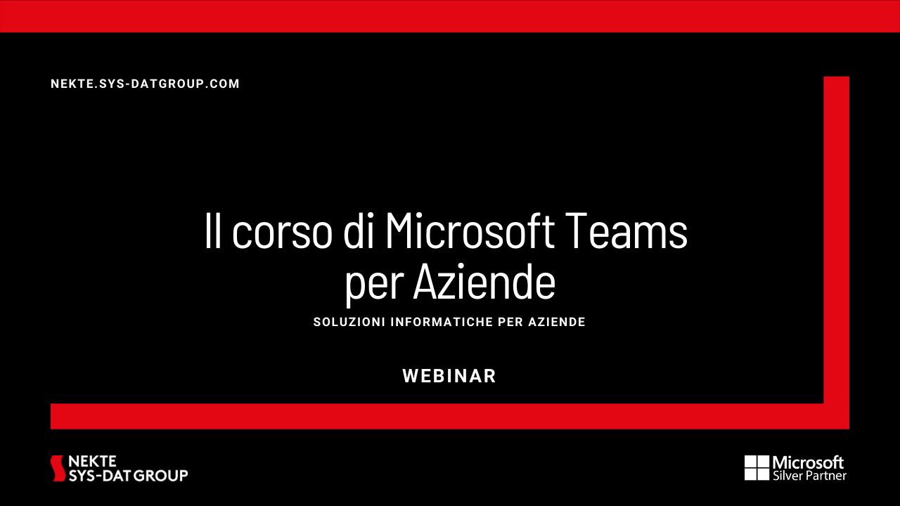 Il corso di Microsoft Teams per Aziende