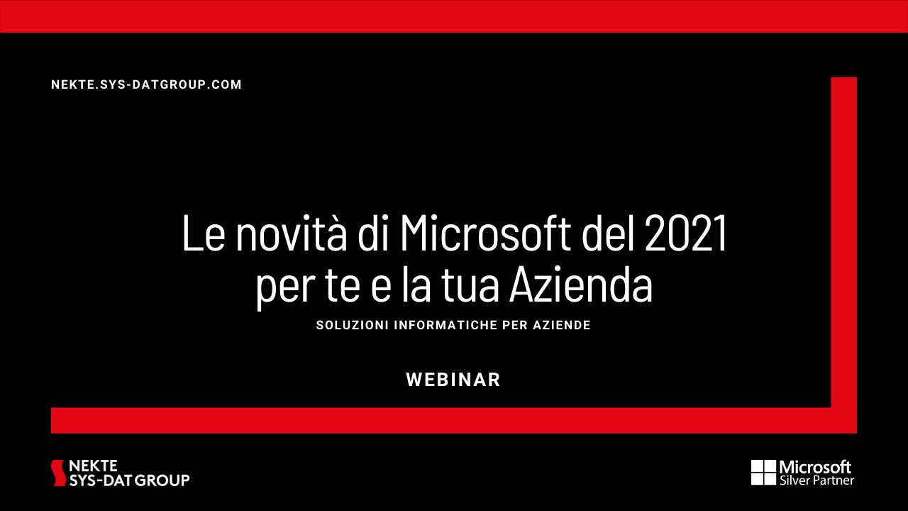 Le novità di Microsoft del 2021 per te e la tua Azienda